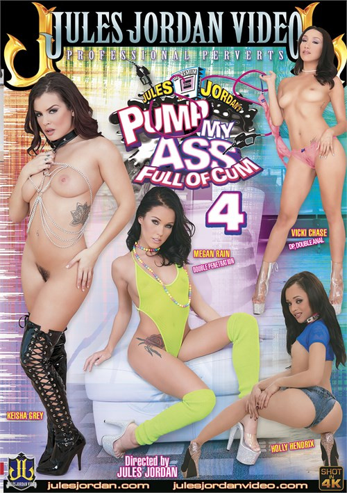 Pump My Ass Full Of Cum 4 (2017)