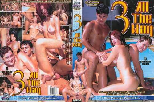 3 All The Way Full-length Porn Movies