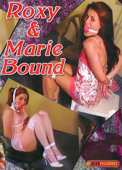 B&D Pleasures - Roxy & Marie Bound