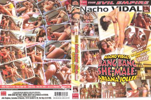Nacho Vidals Bang Bang She-Male Ariana Jollee