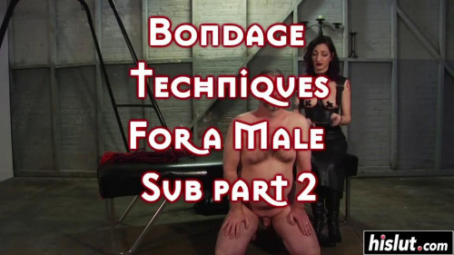 Bondage Techniques Fora Male Sub part 2